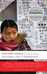 Leslie T. Chang, Factory Girls: From Village to City in a Changing China (Spiegel & Grau, 2009)