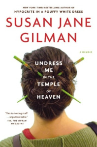 Susan Gilman Undress Me in the Temple of Heaven book cover